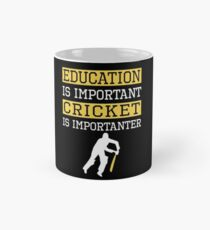 Education Is Important Cricket is Importanter Sports Gift Mug