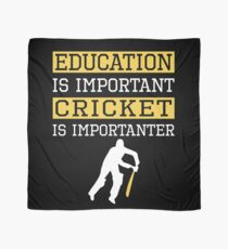 Education Is Important Cricket is Importanter Sports Gift Scarf