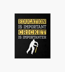 Education Is Important Cricket is Importanter Sports Gift Art Board