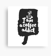I am a Coffee Addict Calligraphy on Speechbubble Canvas Print