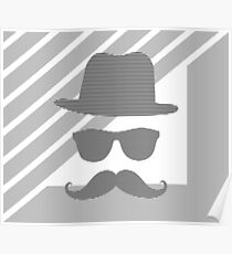 Hat - sunglass - mustage - face - black and gray. Poster