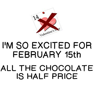 EXCITED FOR THE 15TH - CHOCOLATE HALF PRICE by CalliopeSt
