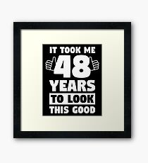 48 Years To Look This Good 48th Birthday Gift Framed Print