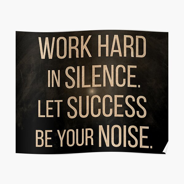 'Let success be your noise' motivational poster Poster