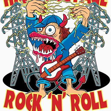 High Voltage Rock 'N' Roll Monster by RossRadiation