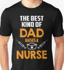 Best Dad Raises A Nurse T-shirt Unisex T-Shirt