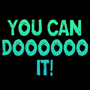 You Can Do It! Waterboy Quote by everything-shop