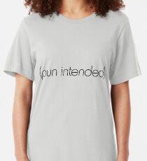 (pun intended) Slim Fit T-Shirt