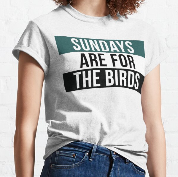 Sundays are for the Birds Classic T-Shirt