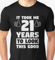 21 Years To Look This Good 21st Birthday Gift Unisex T Shirt