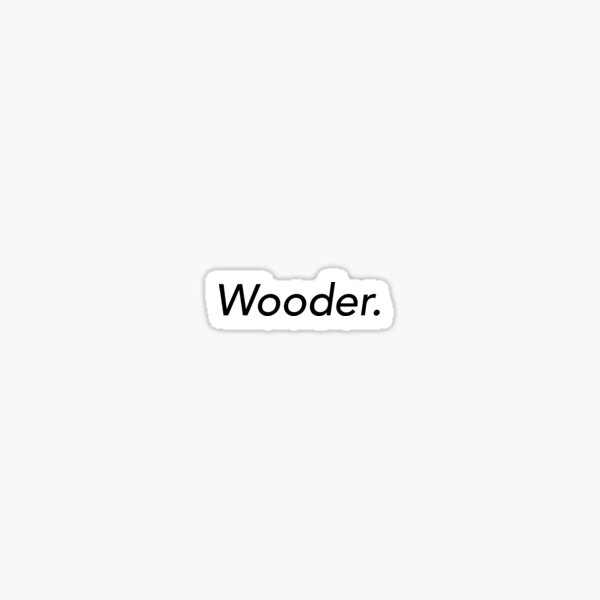 Wooder  Sticker
