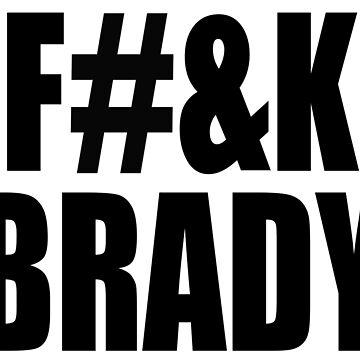 F--K Brady censored by BrainSmash