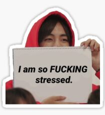 I am so F**king Stressed Tae Sticker