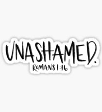 unashamed Sticker