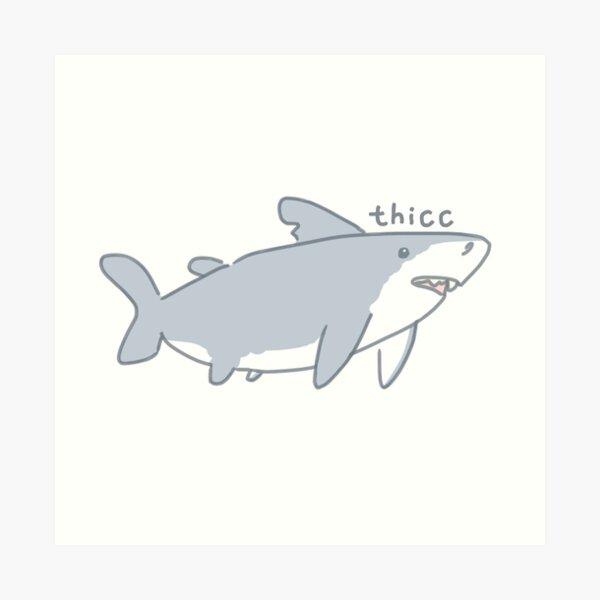 shark is thicc Art Print