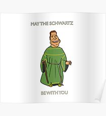 May the Schwartz be with you  Poster