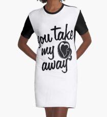 You Take My O2 Away II Graphic T-Shirt Dress