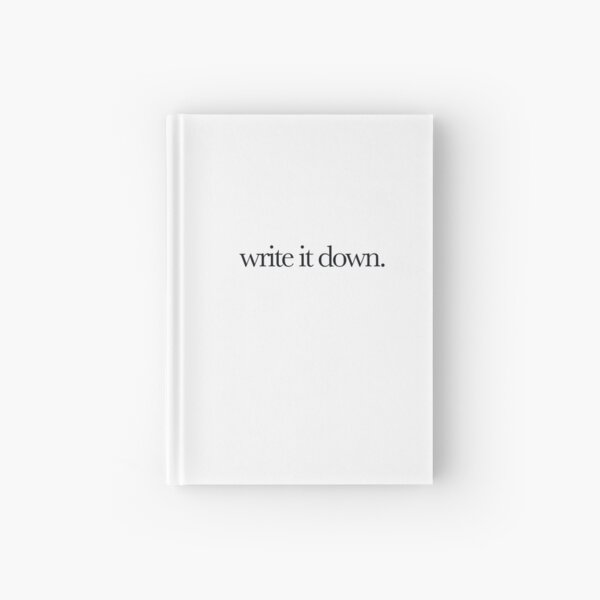 write it down Hardcover Journal