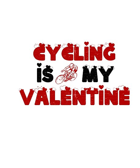 Cycling Is My Valentine Bicycle Valentine S Day Gift Posters By