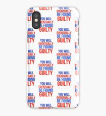 You Will Eventually Be Found Guilty iPhone Case/Skin