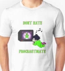 Don't Hate Procrastinate Unisex T-Shirt