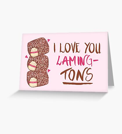 Lamington - I Love You Laming-Tons Greeting Card