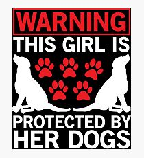 Cute this girl is protected dogs T-shirt Photographic Print