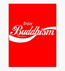 Enjoy Buddhism Photographic Print