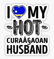 I Love My HOT Curaçaoan Husband - Cute Curaçao Couples Romantic Love T-Shirts & Stickers Sticker