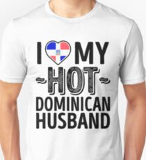 I Love My HOT Dominican Husband - Cute Dominican Republic Couples Romantic Love T-Shirts & Stickers Unisex T-Shirt