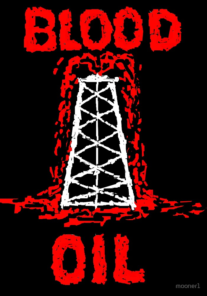 Blood for Oil----- STOP THE WAR!!!! by mooner1