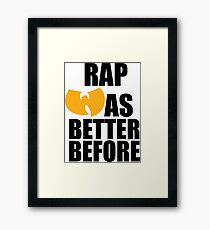 Rap Was Better No Mumble Rap Framed Print