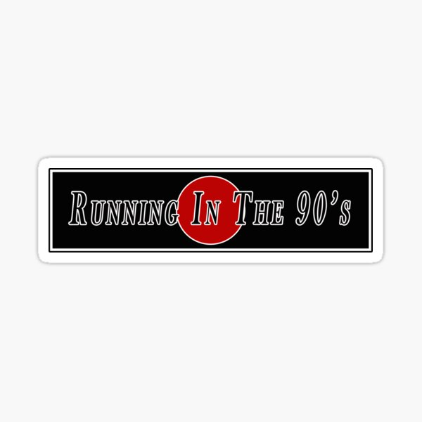 Running in the 90's Sticker