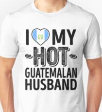 I Love My HOT Guatemalan Husband - Cute Guatemala Couples Romantic Love T-Shirts & Stickers Unisex T-Shirt