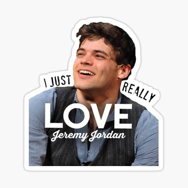 I just really love Jeremy Jordan Sticker