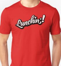 Lunchin'! Unisex T-Shirt
