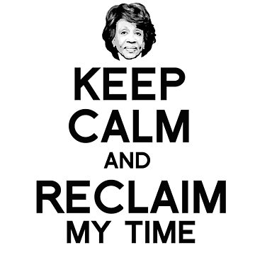 Keep Calm and Reclaim My Time by popdesigner