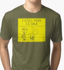 Top Selling I Still Miss Jj Cale I30 Tri-blend T-Shirt