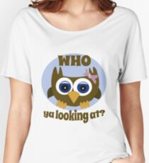 Who Ya Looking At? Women's Relaxed Fit T-Shirt