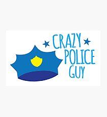 Crazy Police Guy Photographic Print