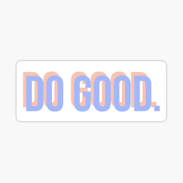 DO GOOD. Sticker