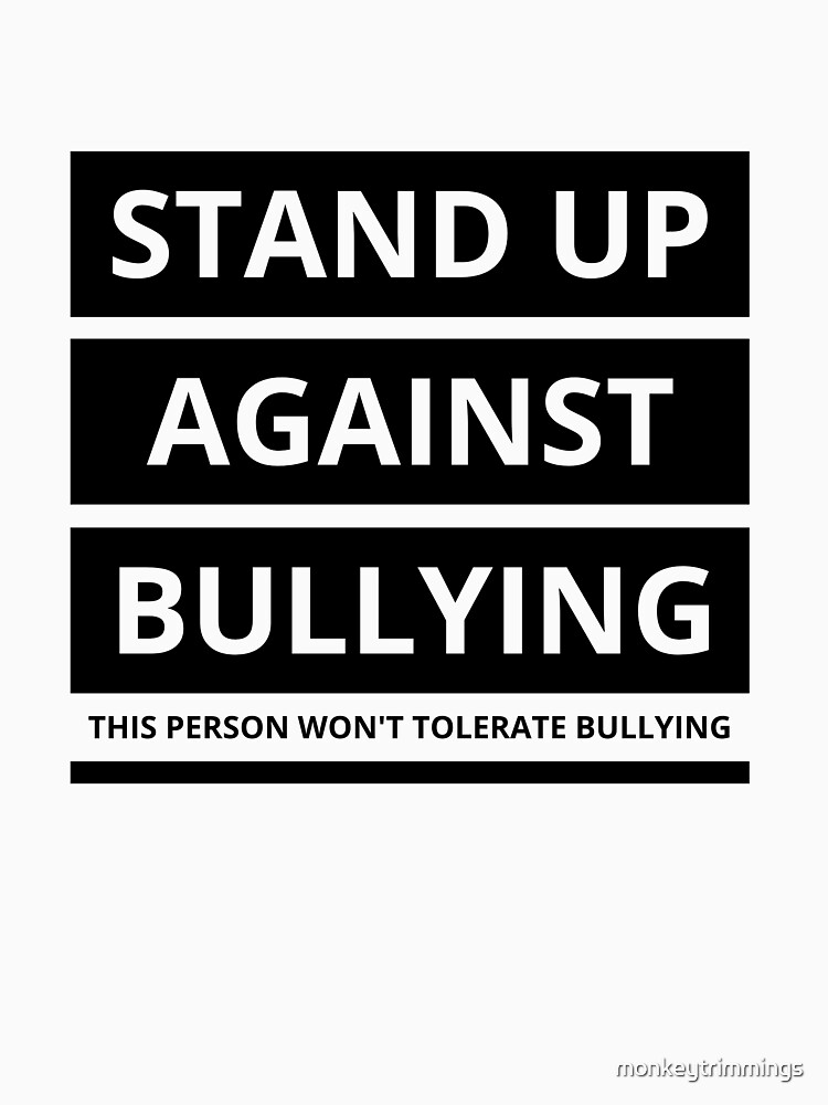 Stand up against bullying! by monkeytrimmings