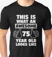 Aweseome 75 Year Old 75th Birthday Gift Unisex T Shirt