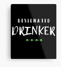 Designated Drinker Gift For Paddys St Patricks Day T-Shirt Sweater Hoodie Iphone Samsung Phone Case Coffee Mug Tablet Case Metal Print