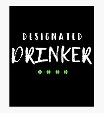 Designated Drinker Gift For Paddys St Patricks Day T-Shirt Sweater Hoodie Iphone Samsung Phone Case Coffee Mug Tablet Case Photographic Print