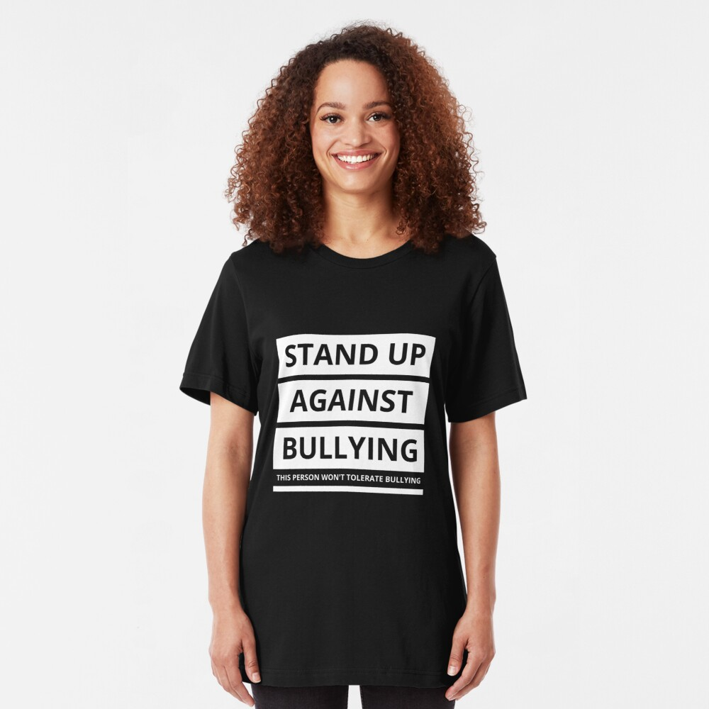 Stand up against bullying!  Slim Fit T-Shirt