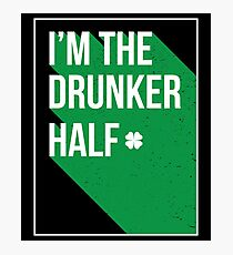 I Am The Drunker half Gift For Paddys St Patricks Day T-Shirt Sweater Hoodie Iphone Samsung Phone Case Coffee Mug Tablet Case Photographic Print