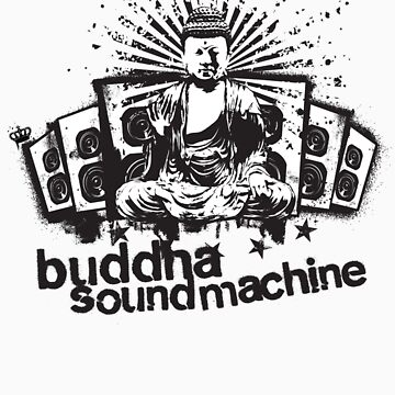 Buddha Sound Machine by regalclothing