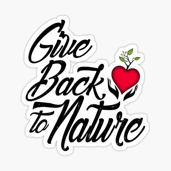 Give Back to Nature Slogan - White Background Sticker