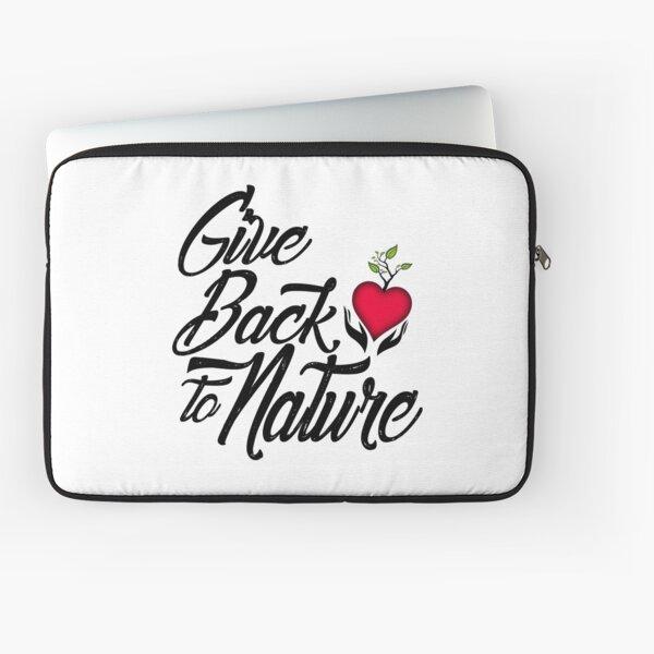 Give Back to Nature Slogan - White Background Laptop Sleeve